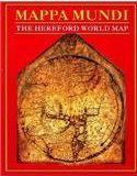 Mappa Mundi: The Hereford World Map (British Library Studies in Medieval Culture)