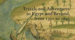 How Many Miles to Babylon?: Travels and Adventures to Egypt and Beyond, From 1300 to 1640: European Travels and Adventures in Egypt 1300-1600