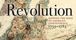 Revolution - Mapping the Road to American Independence, 1755-1783