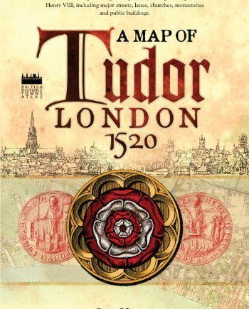 Historical Map of Tudor London, C.1520: A Detailed Street Map of... (Old House Projects) by Historic Towns Trust (2013-04-10)