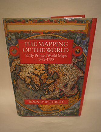 Mapping of the World: Early Printed World Maps, 1472-1700