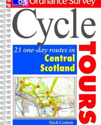 O/S Cycle Tours Central Scotland: 21 One-day Routes in Central Scotland (Ordnance Survey Cycle Tours S.)