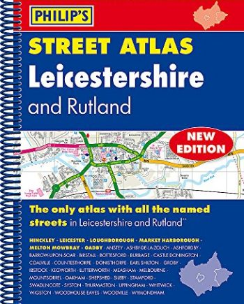 Philip's Street Atlas Leicestershire and Rutland: Spiral Edition