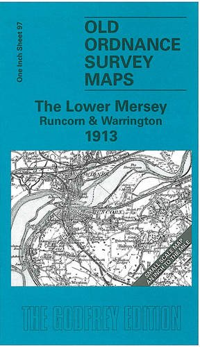 The Lower Mersey, Runcorn and Warrington 1913: One Inch Sheet 097: One Inch Sheet 97 (Old Ordnance Survey Maps - Inch to the Mile)