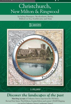 Christchurch, New Milton & Ringwood (PPR-CNR): Four Ordnance Survey Maps from Four Periods from Early 19th Century to the Present Day (Cassini Past and Present Map)