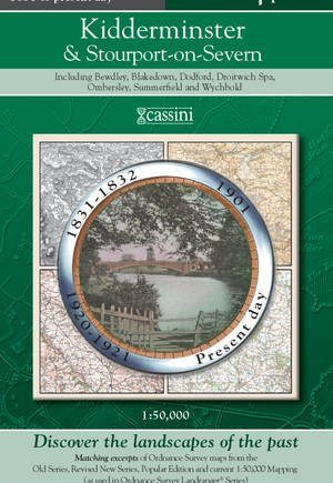 Kidderminster & Stourport-on-Severn (PPR-KIS): Four Ordnance Survey Maps from Four Periods from Early 19th Century to the Present Day (Cassini Past and Present Map)
