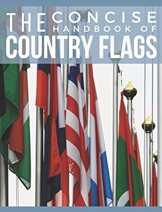 The Concise Handbook of Country Flags: An A-Z guide of countries of the world and their flags.