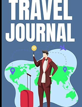 "Travel Journal: Modern design - logbook to plan and record your adventures trips and activities - Notebook Planner with More than 100 pages of ... travelers arround the world. Size 6"" x 9"" In"