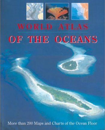 World Atlas of the Oceans: With the General Bathymetric Chart of the Oceans (Gebco) Published by the Canadian Hydrographic Service published by Firefly Books (2001)