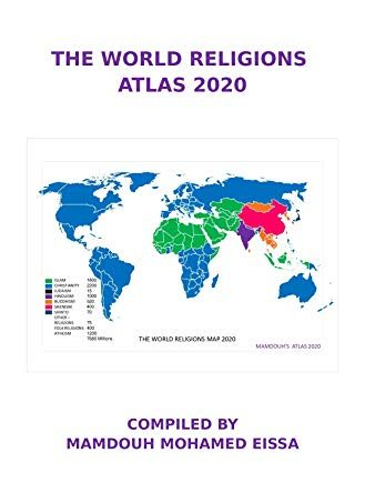 THE WORLD RELIGIONS ATLAS 2020: MAMDOUH'S ATLAS 2020