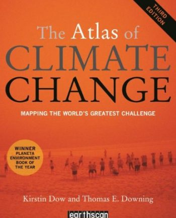 The Atlas of Climate Change: Mapping the World's Greatest Challenge (The Earthscan Atlas)