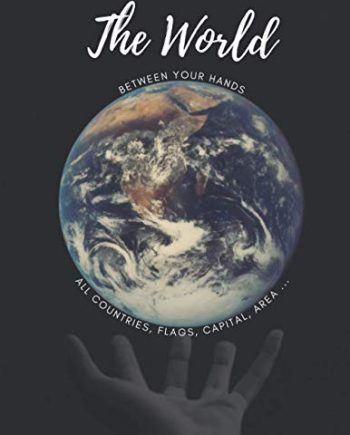 The World BETWEEN YOUR HANDS: all countries, Flags, Capital, area, Populations, Language and Currency of the world.