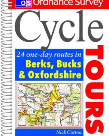 Os Cycle Tours Bucks, Berks & Oxon: 24 One-day Routes in Berkshire, Buckinghamshire and Oxfordshire (Ordnance Survey Cycle Tours S.)
