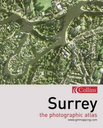 Surrey: The Photographic Atlas (Getmapping S.)