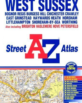 West Sussex Street Atlas (Street Maps & Atlases) by Geographers A-Z Map Company Published by Geographers A-Z Map Company (2005)