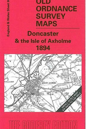 Doncaster and the Isle of Axholme 1894: One Inch Sheet 088 (Old Ordnance Survey Maps - Inch to the Mile)
