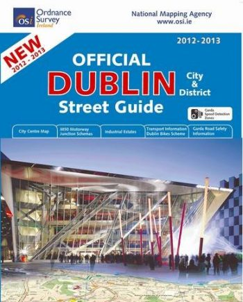 Official Dublin City and District Street Guide 2012/13 (Irish - Maps, Atlases and Guides)