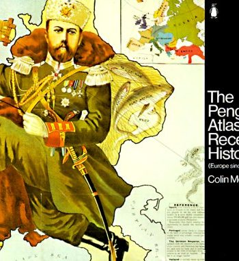 The Penguin Atlas of Recent History: Europe Since 1815 (Reference Books)