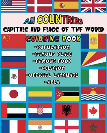 All Countries Flags Coloring BooK: World flags coloring book || COLORING AND INFORMATIONS, all you need in one place for you || capitals, area, ... (best for gifts) large size 8.5'×11'