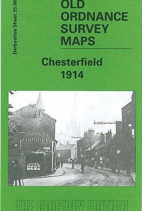 Chesterfield 1914: Derbyshire Sheet 25.06 (Old O.S. Maps of Derbyshire)