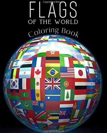 Flags of the World Coloring Book: Learn All Countries of the World - Geography Gift for Kids and Adults