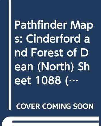 Pathfinder Maps: Cinderford and Forest of Dean (North) Sheet 1088 (SO61/71)