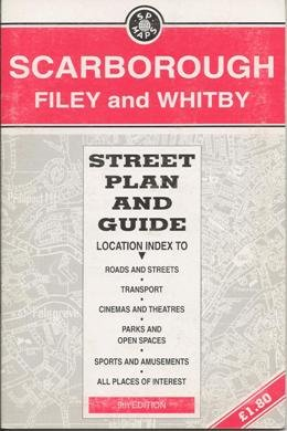 Scarborough, Filey and Whitby: Street Plan and Guide