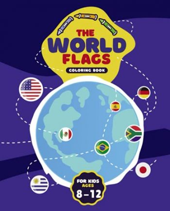 The Worlds Flags Coloring Book For Kids Ages 8-12: Countries, Flags Coloring Book Challenge your knowledge of the country flags | A great geography ... of the world ( Flags Coloring Book For kids )