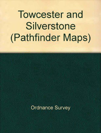 Towcester and Silverstone (Pathfinder Maps)