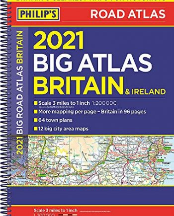 2021 Philip's Big Road Atlas Britain and Ireland: (A3 Spiral binding) (Philip's Road Atlases)