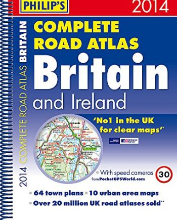 Philip's Complete Road Atlas Britain and Ireland 2014: Spiral A4 (Philips Road Atlas)