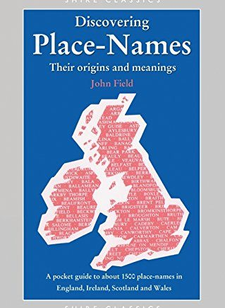 Place-Names: A Pocket Guide to Over 1500 Place-names in England, Ireland, Scotland and Wales (Discovering Books): No. 102