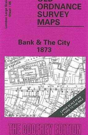 Bank and the City 1873: London Large Scale Sheet 07.66 (Old Ordnance Survey Maps of London - Yard to the Mile)