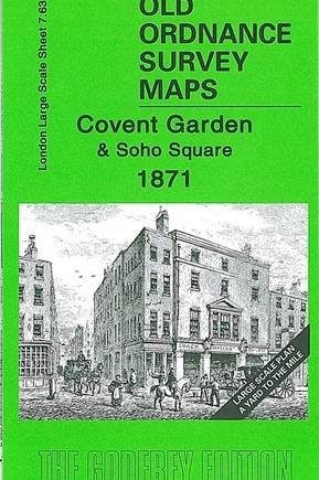 Covent Garden and Soho Square 1871: London Large Scale Sheet 07.63 (Old Ordnance Survey Maps of London - Yard to the Mile)