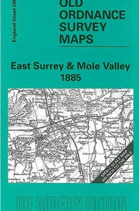East Surrey and Mole Valley 1885: One Inch Map 286 (Old Ordnance Survey Maps of England & Wales)