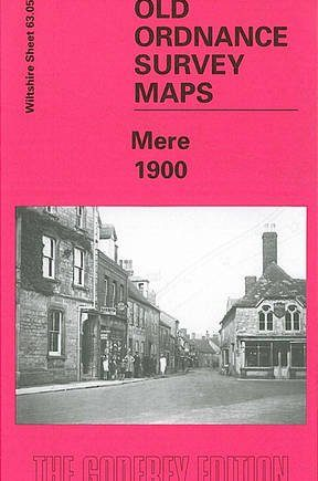 Mere 1900: Wiltshire Sheet 63.05 (Old Ordnance Survey Maps of Wiltshire)