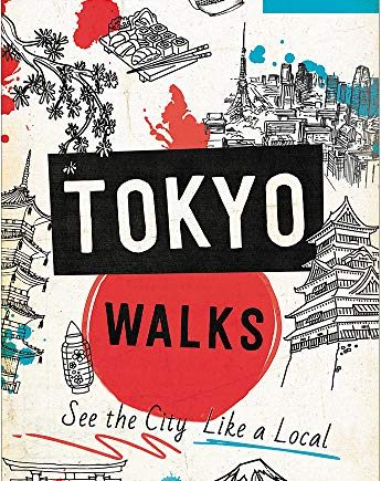 Moon Tokyo Walks (First Edition): See the City Like a Local (Travel Guide)