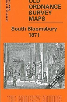 South Bloomsbury 1871: London Large Scale 07.53 (Old Ordnance Survey Maps of London Large Yard to the Mile)