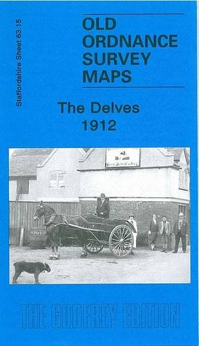 The Delves 1912: Staffordshire Sheet 63.15 (Old Ordnance Survey Maps of Staffordshire)