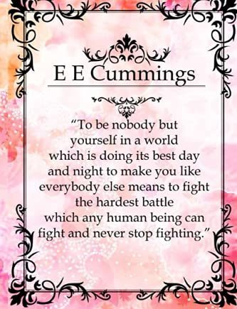 E E Cummings To Be Nobody But Yourself Quotes: Journal Notebook : Great Inspirational Gifts   Great Gifts For Motivating Somone: Remember that you are ... blank lined notebook for women to write