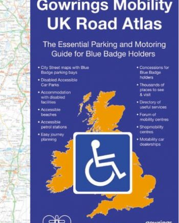 Gowrings Mobility UK Road Atlas: The Essential Parking and Motoring Guide for Blue Badge Holders