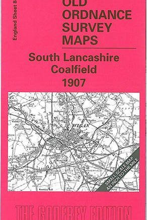 South Lancashire Coalfield 1907: One Inch Sheet 084 (Old Ordnance Survey Maps - Inch to the Mile)