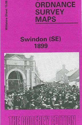 Swindon (SE) 1899: Wiltshire Sheet 15.08 (Old O.S. Maps of Wiltshire)